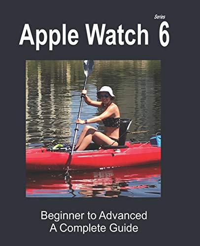 Apple Watch Series 6: Beginner to Advanced