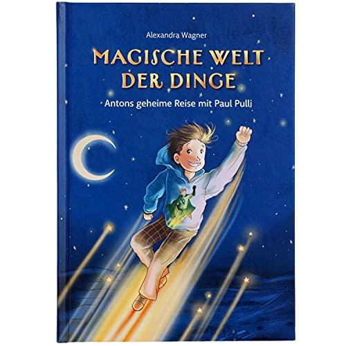 Magische Welt der Dinge - Antons geheime Reise mit Paul Pulli: Wissen für Kinder zu Bekleidung und Umweltschutz erzählt als Superhelden-Geschichte