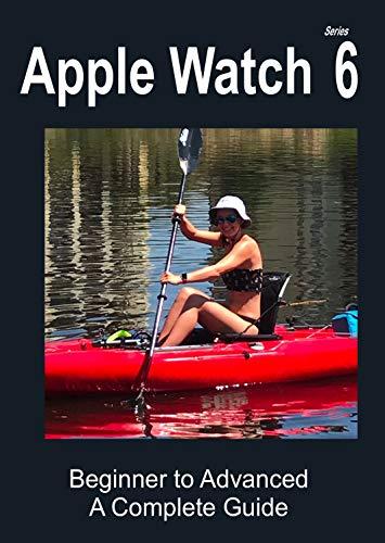Apple Watch Series 6: Beginner to Advanced (English Edition)