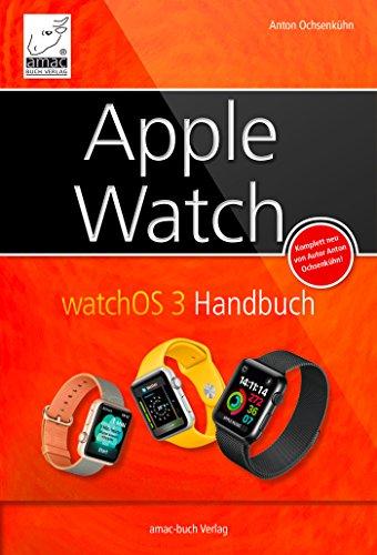 Apple Watch: watchOS 3 Handbuch