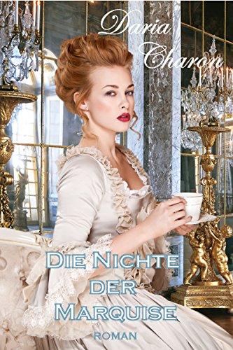 Die Nichte der Marquise: Historischer Liebesroman (Louis XIV. 1)