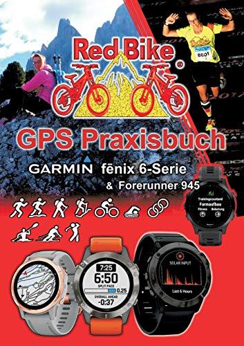 GPS Praxisbuch Garmin fenix 6 -Serie/ Forerunner 945: Funktionen, Einstellungen & Navigation (GPS Praxisbuch-Reihe von Red Bike)
