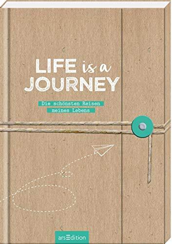 Life is a Journey - dein Reisetagebuch für mehrere Reisen / tolle Geschenkidee für Reisende und Weltenbummler: Die schönsten Reisen meines Lebens