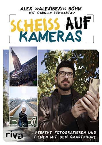 Scheiß auf Kameras: Perfekt fotografieren und filmen mit dem Smartphone