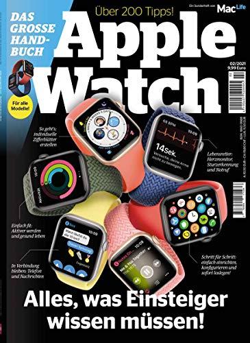 Das große Apple Watch - Handbuch 2021 - Über 200 Tipps zum watchOS
